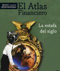 Portada de Atlas financiero. La estafa del siglo